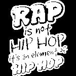 Rap is not Hip Hop WHT