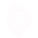 I am your biggest fan.png