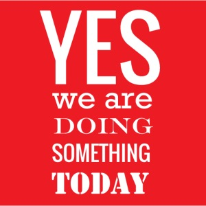 Yes we are doing something today (red background)