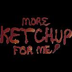 MoreKetchupForMeImage2-2.png