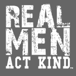 Real Men Act Kind White