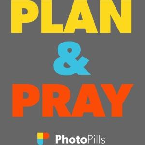 Plan & Pray