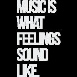 music is what feelings gr