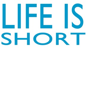 life is short2.png