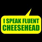 FLUENT CHEESEHEAD