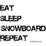Tuf Chick - Eat Sleep Snowbaord Repeat