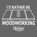 I'd Rather Be Woodworking