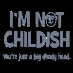I'm Not Childish