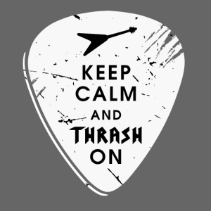 Keep calm and thrash on