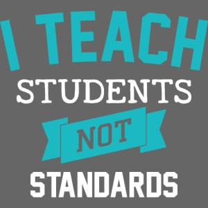 Students Not Standards