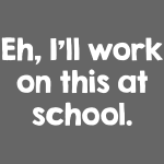 Work At Home/Work at School