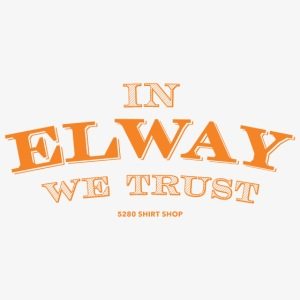 In Elway We Trust - Orng