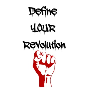 Define Your Revolution