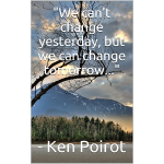 Change: We Can't Change Yesterday...