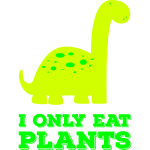 I Only Eat Plants