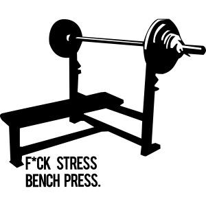F*ck Stress bench press
