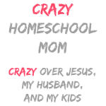 Crazy Homeschool Mom