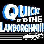 QUICK! GET TO THE LAMBORGHINI!!!