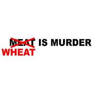 Wheat Is Murder