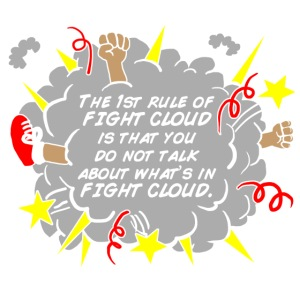First rule of Fight Cloud