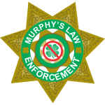 Murphy's Law Enforcement