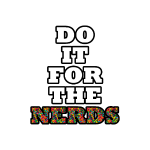 Do it for the nerds.png