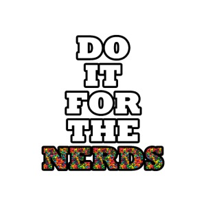 Do it for the nerds png