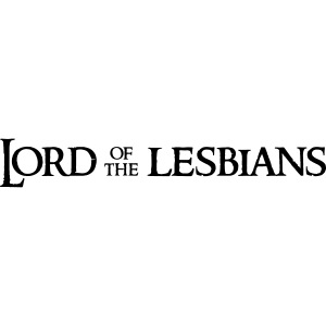 Lord of the Lesbians