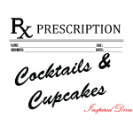 Prescription Design - Cocktails and Cupcakes