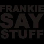 Frankie Say Stuff