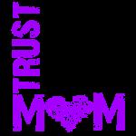 Trust Mom