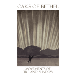 Oaks of Bethel - Movements of Fire and Shadow 2