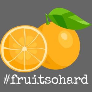 #fruitsohard