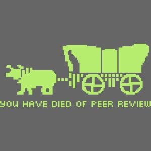 You Have Died of Peer Review
