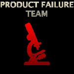 Product Failure Team