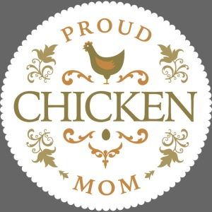 proud chicken mom