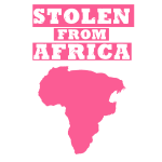 STOLEN FROM AFRICA® PINK