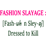 fashion slayage-final