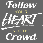 Follow Your Heart not the
