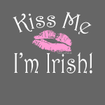 Kiss Me I'm Irish, Pink Lipstick St. Patrick's Day