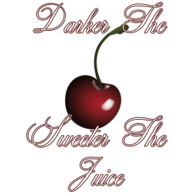 Darker the Cherry Sweeter the Juice