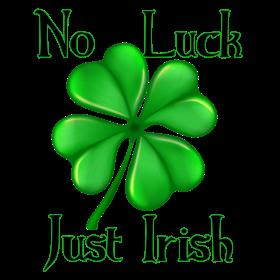 No Luck Just Irish
