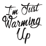 Just warming up-black