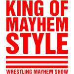 King of Mayhem Style