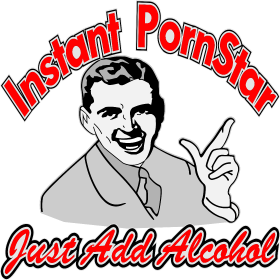 Instant Pornstar Just Add Alcohol Male