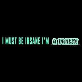 Must be Insane (dancer)