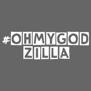 #OHMYGODZILLA