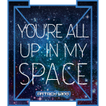 You're All up in my Space