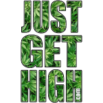 JUST GET HIGH: CANNABIS LEAF FIELD