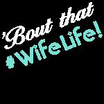 boutthatwifelife2